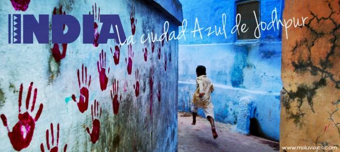 India: La ciudad Azul de Jodhpur